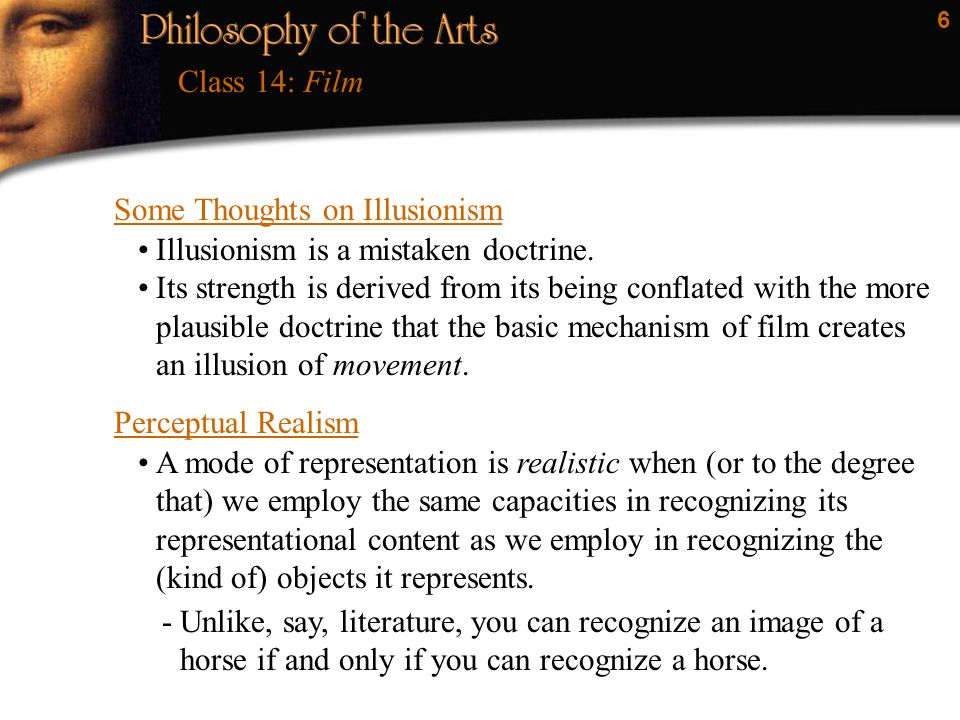 Class 14: Film Some Thoughts on Illusionism. Illusionism is a mistaken doctrine.