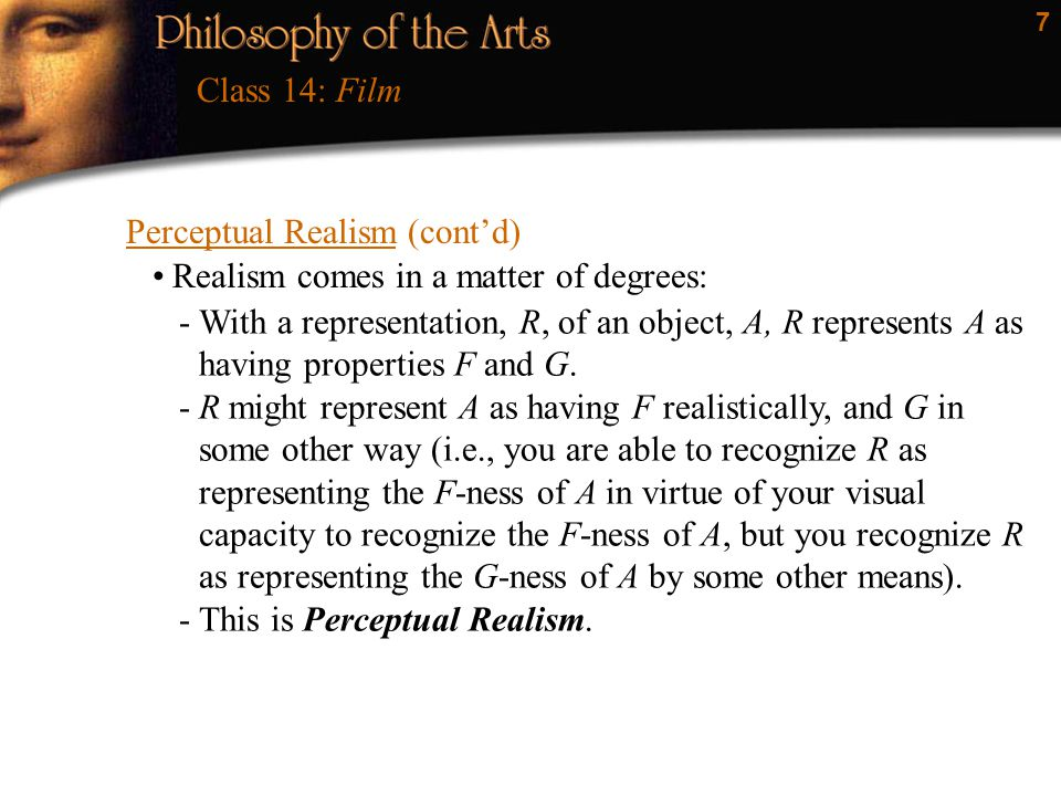 Class 14: Film Perceptual Realism (cont'd) Realism comes in a matter of degrees: