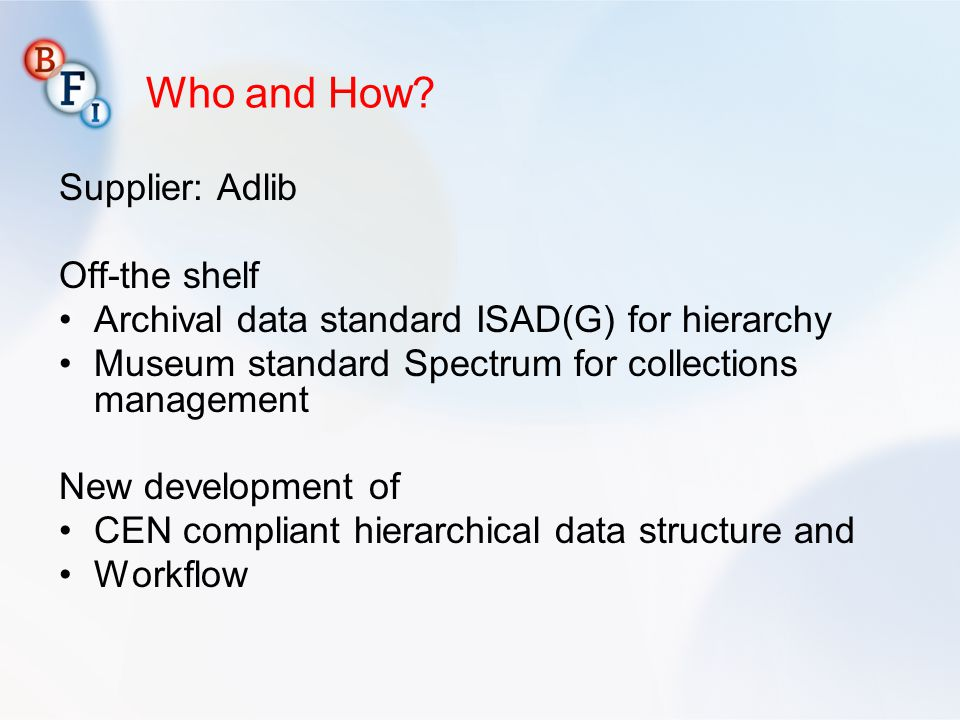 Who and How Supplier: Adlib Off-the shelf