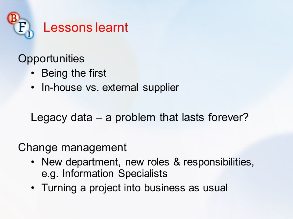 Lessons learnt Opportunities