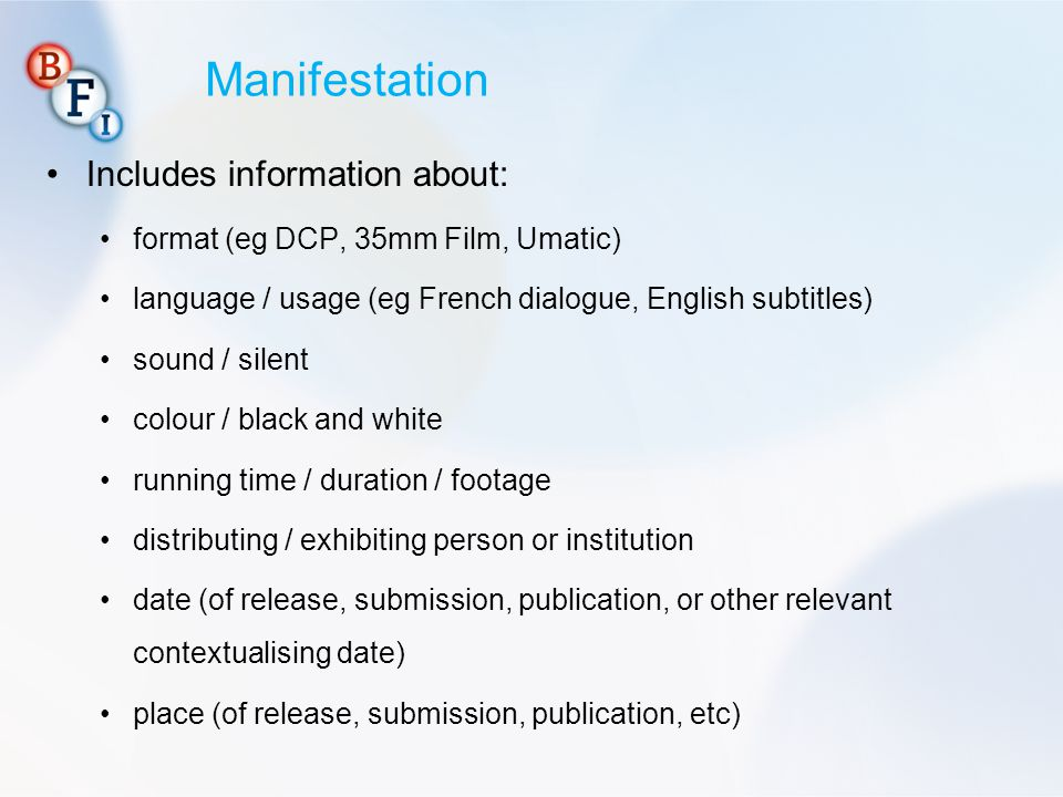 Manifestation Includes information about: