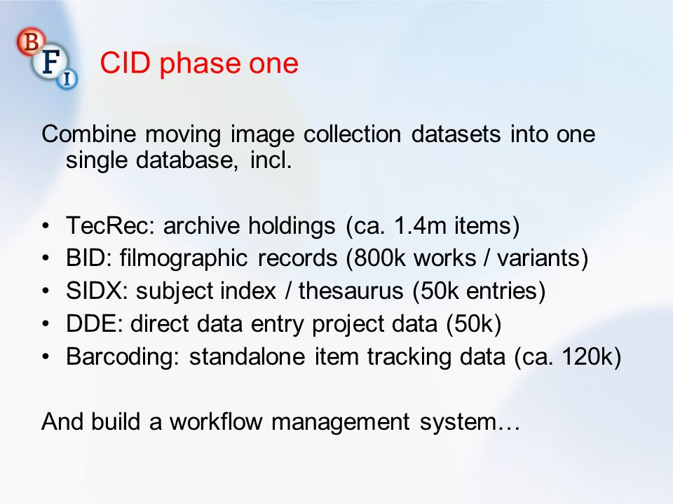 CID phase one Combine moving image collection datasets into one single database, incl. TecRec: archive holdings (ca. 1.4m items)