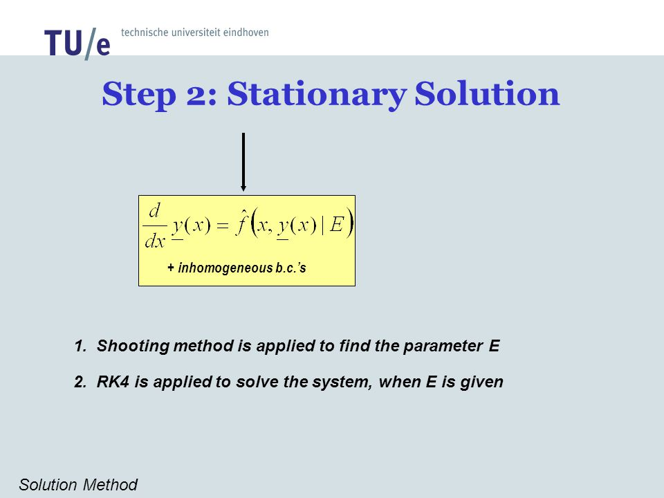 Step 2: Stationary Solution