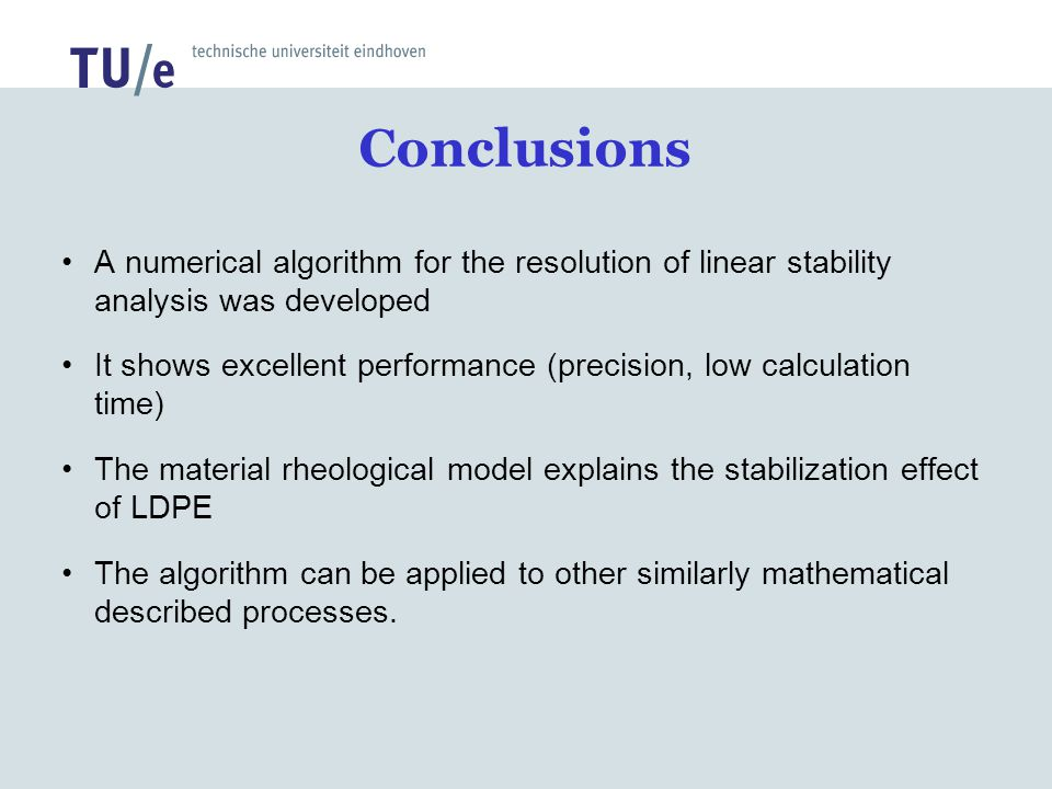 Conclusions A numerical algorithm for the resolution of linear stability analysis was developed.