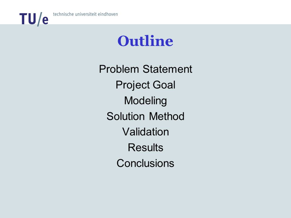 Outline Problem Statement Project Goal Modeling Solution Method