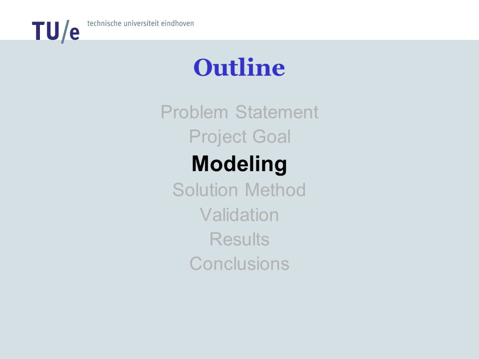 Outline Modeling Problem Statement Project Goal Solution Method