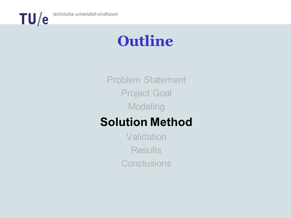 Outline Solution Method Problem Statement Project Goal Modeling