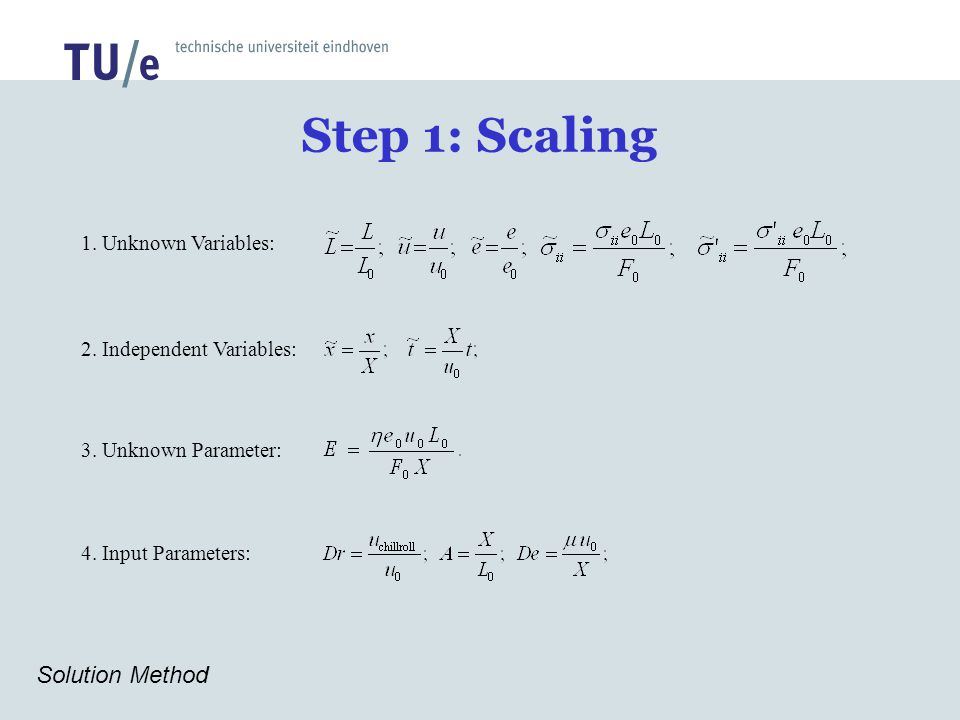 Step 1: Scaling Solution Method 1. Unknown Variables: