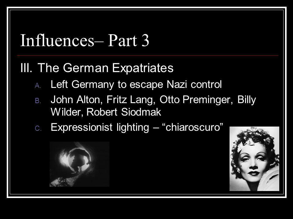 Influences– Part 3 III. The German Expatriates