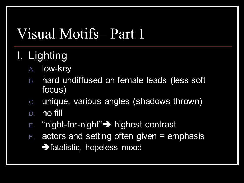 Visual Motifs– Part 1 I. Lighting low-key