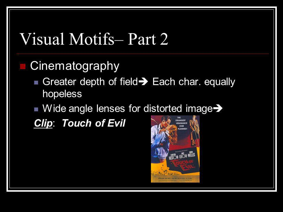 Visual Motifs– Part 2 Cinematography