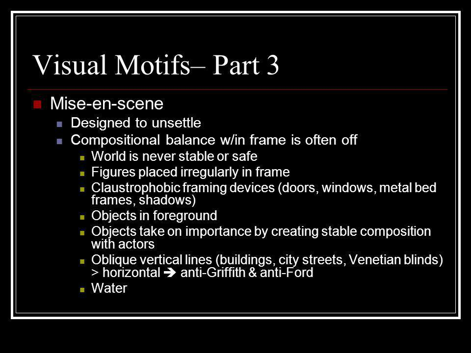 Visual Motifs– Part 3 Mise-en-scene Designed to unsettle