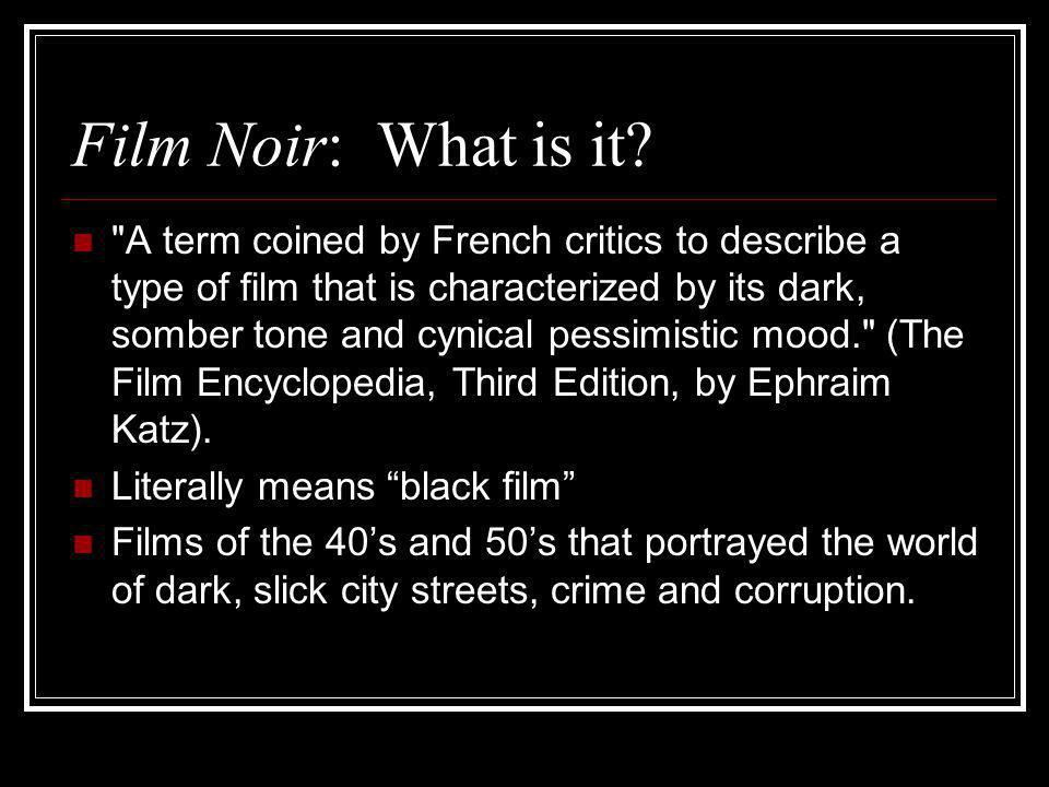 Film Noir: What is it
