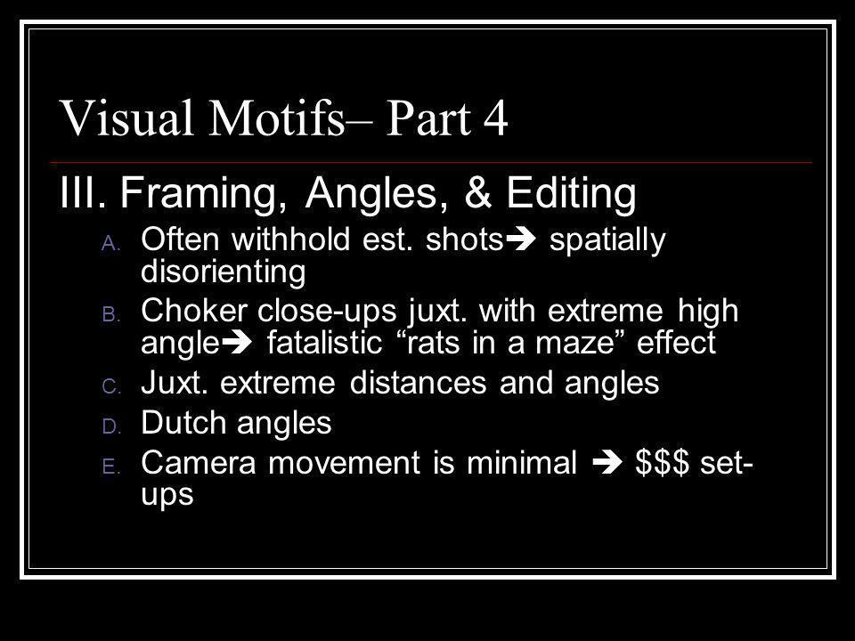 Visual Motifs– Part 4 III. Framing, Angles, & Editing