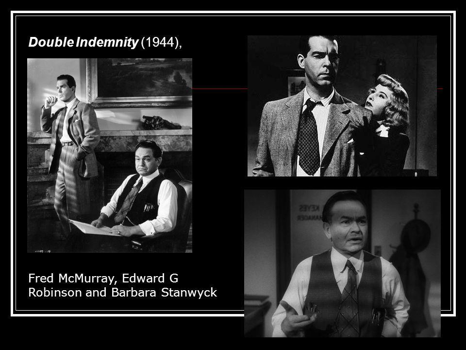 Double Indemnity (1944), Fred McMurray, Edward G Robinson and Barbara Stanwyck