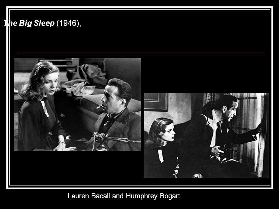 The Big Sleep (1946), Lauren Bacall and Humphrey Bogart