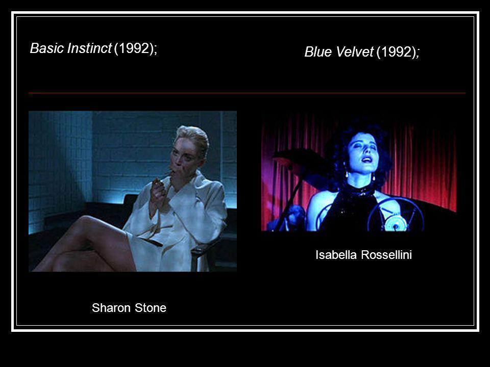 Basic Instinct (1992); Blue Velvet (1992); Isabella Rossellini