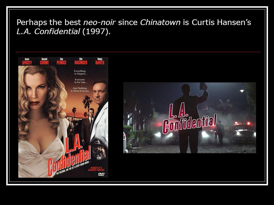 Perhaps the best neo-noir since Chinatown is Curtis Hansen's L. A