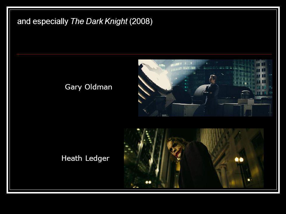 and especially The Dark Knight (2008)