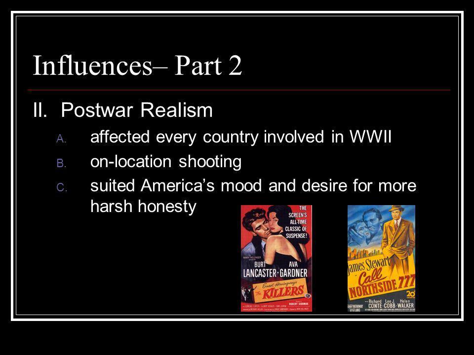 Influences– Part 2 II. Postwar Realism