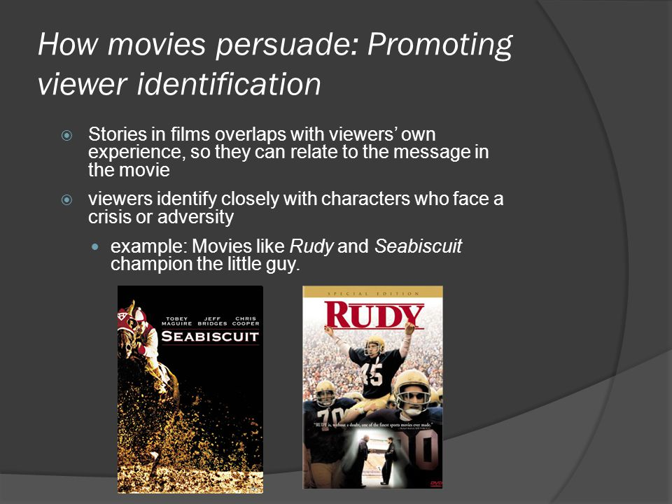 How movies persuade: Promoting viewer identification