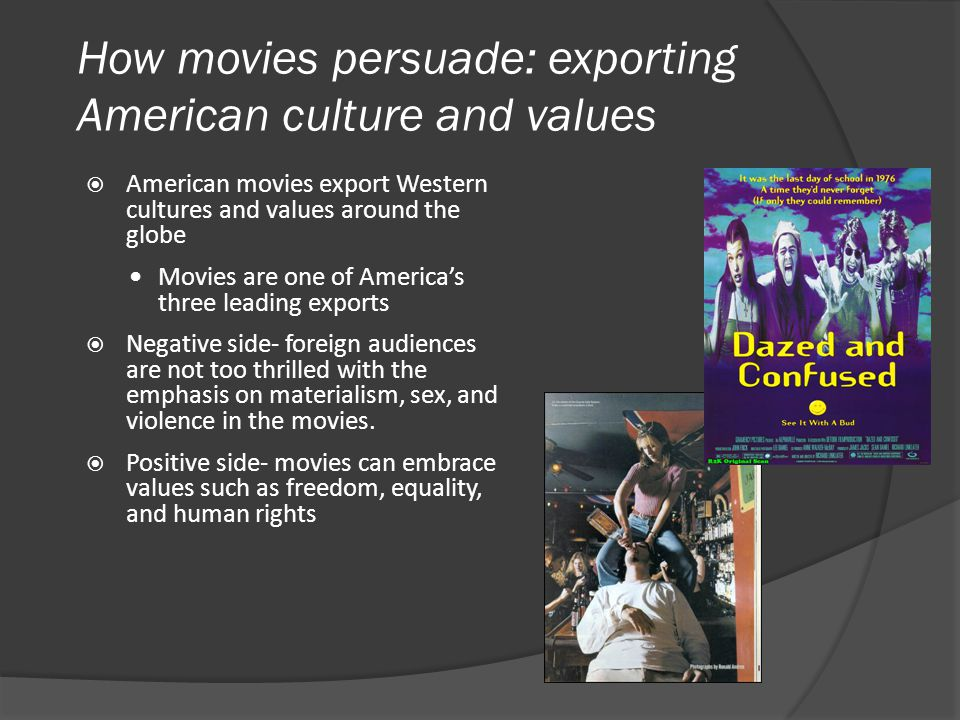 How movies persuade: exporting American culture and values