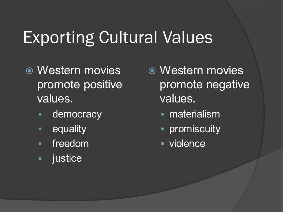 Exporting Cultural Values