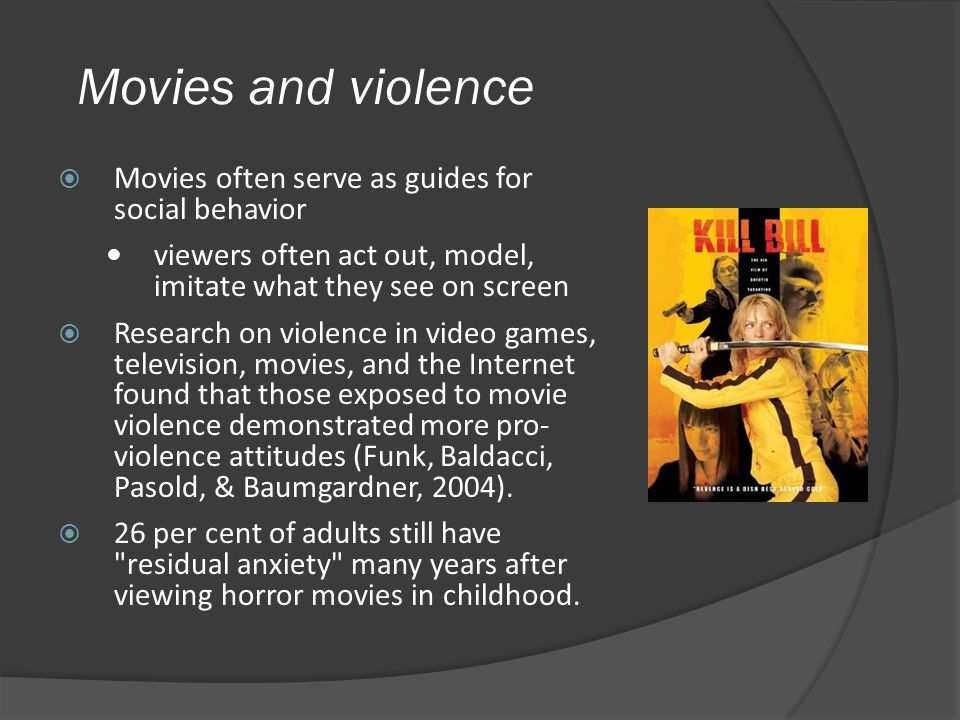 Movies and violence Movies often serve as guides for social behavior