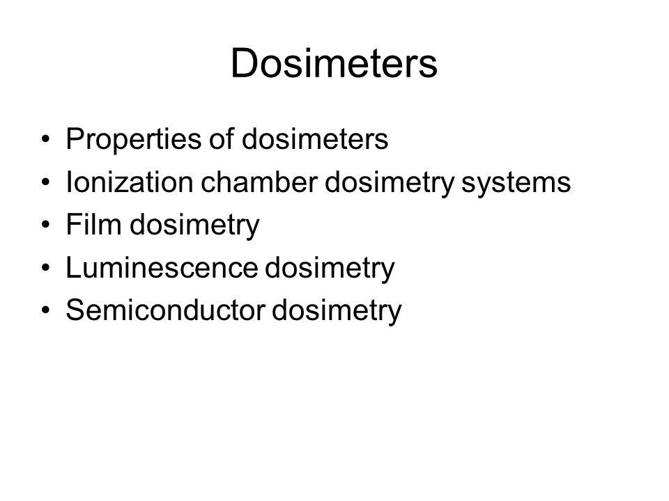 Dosimeters Properties of dosimeters