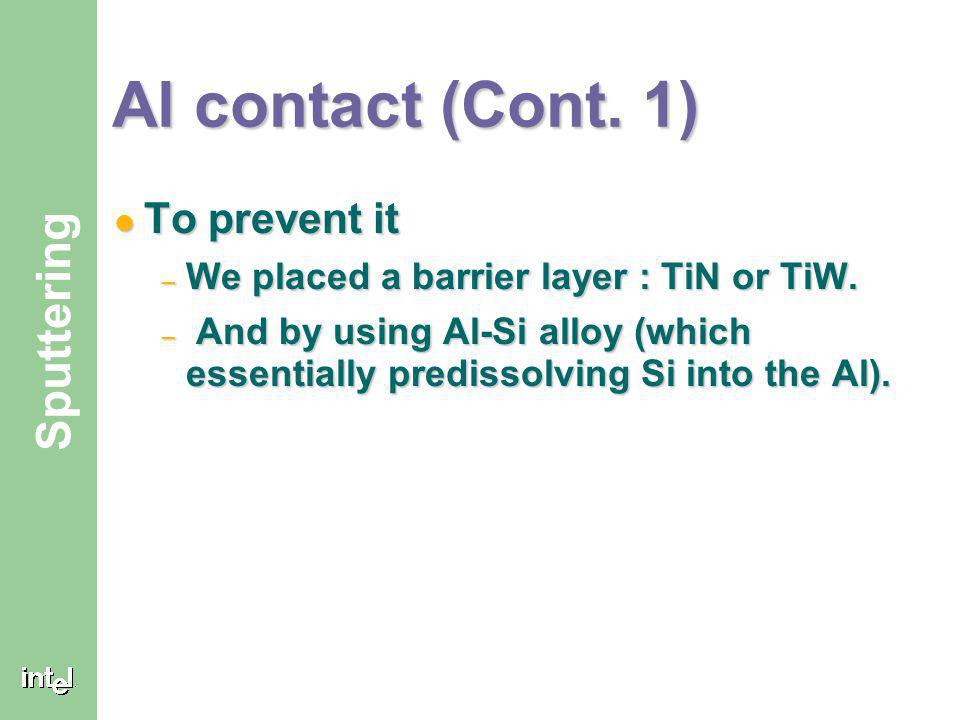 Al contact (Cont. 1) To prevent it