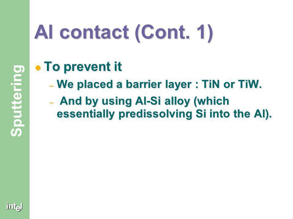 Al contact (Cont. 1) To prevent it