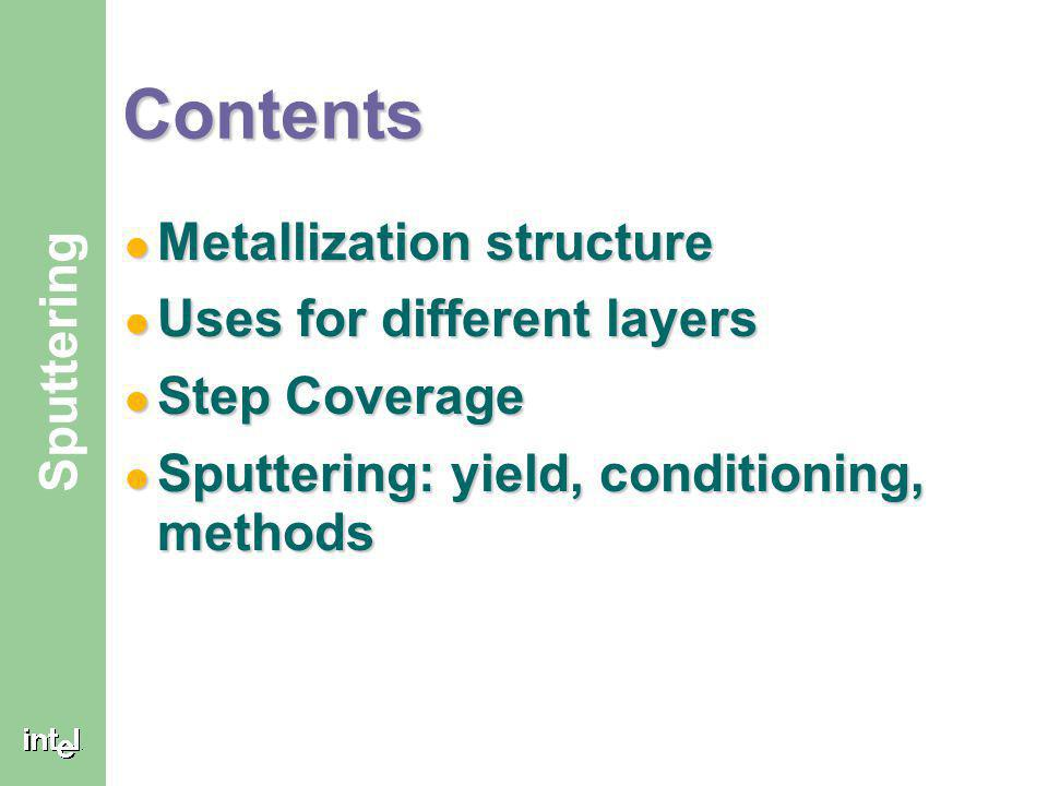 Contents Metallization structure Uses for different layers