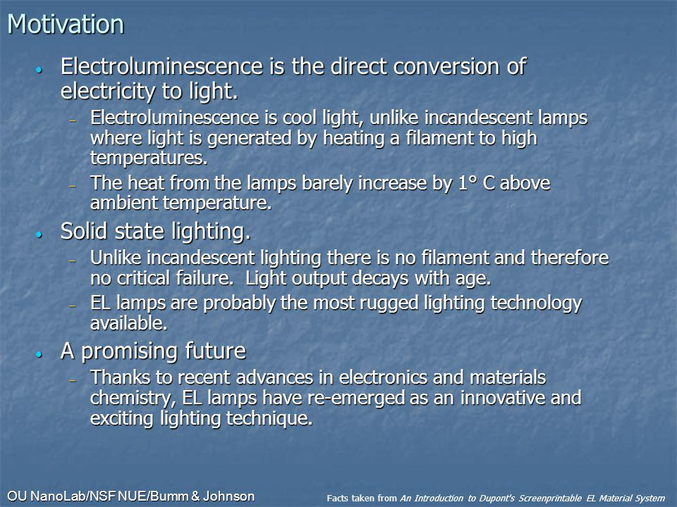 Motivation Electroluminescence is the direct conversion of electricity to light.
