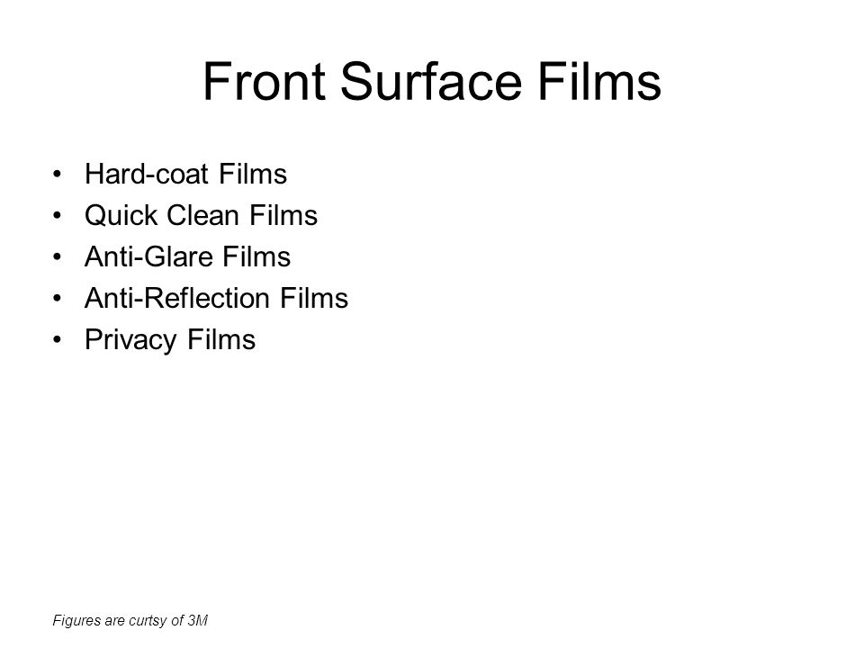 Front Surface Films Hard-coat Films Quick Clean Films Anti-Glare Films