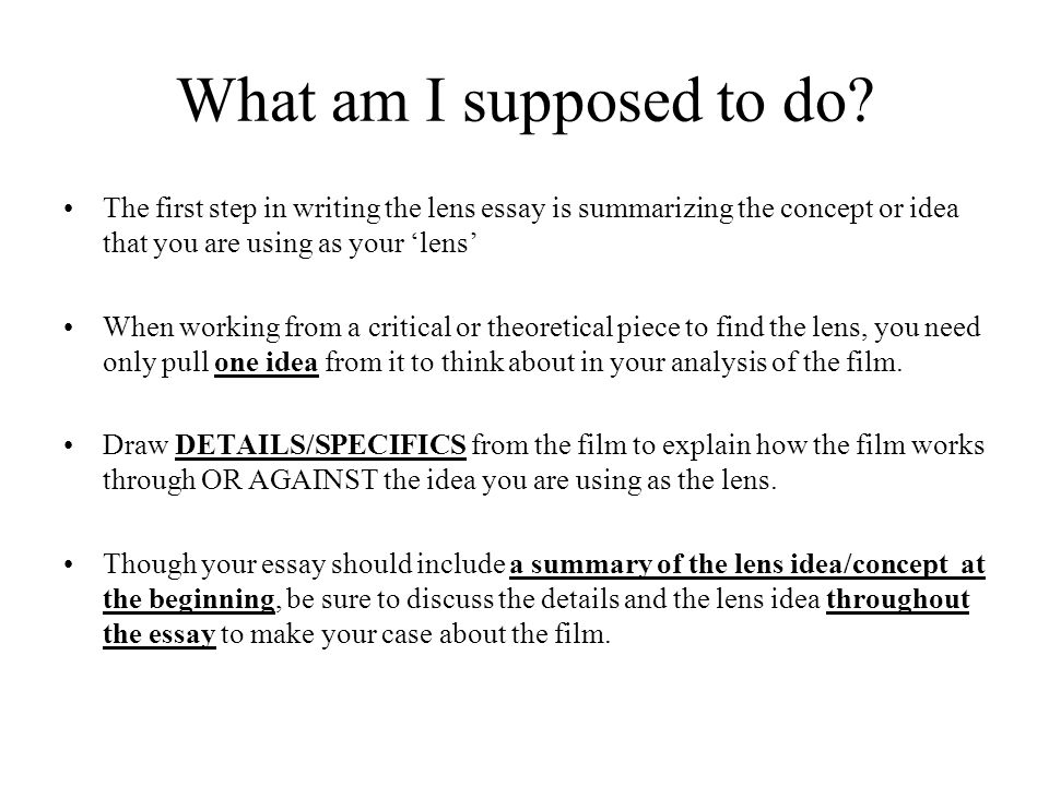 lens essay reading a film through a lens ppt  what am i supposed to do the first step in writing the lens essay is summarizing