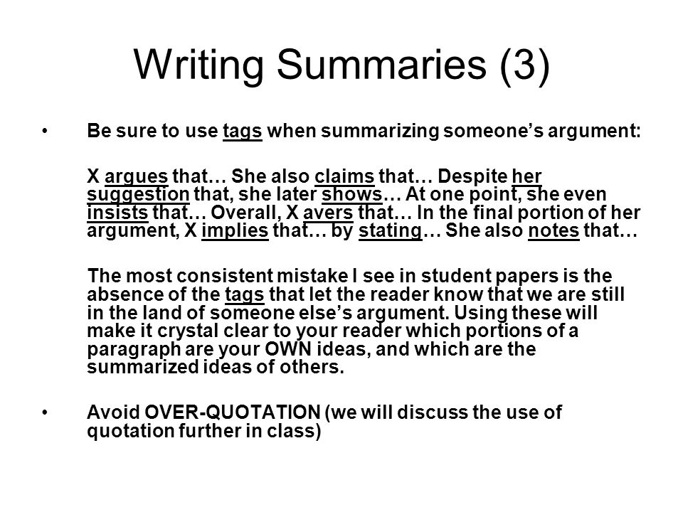 Writing Summaries (3) Be sure to use tags when summarizing someone's argument:
