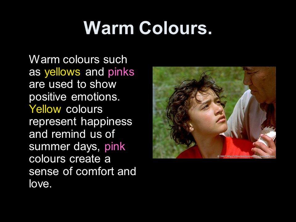 Warm Colours.
