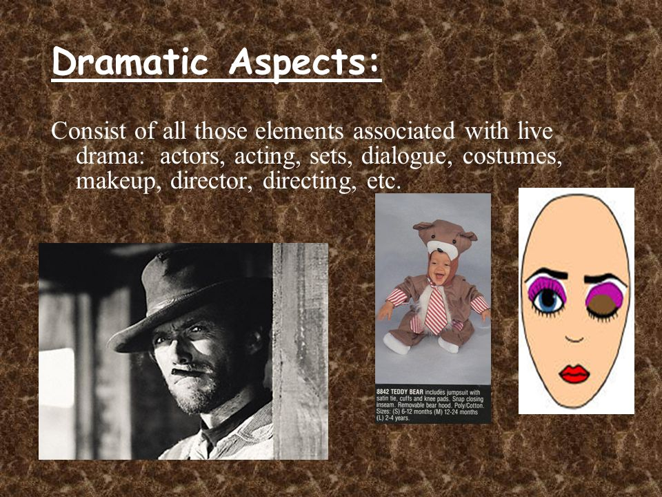 Dramatic Aspects: