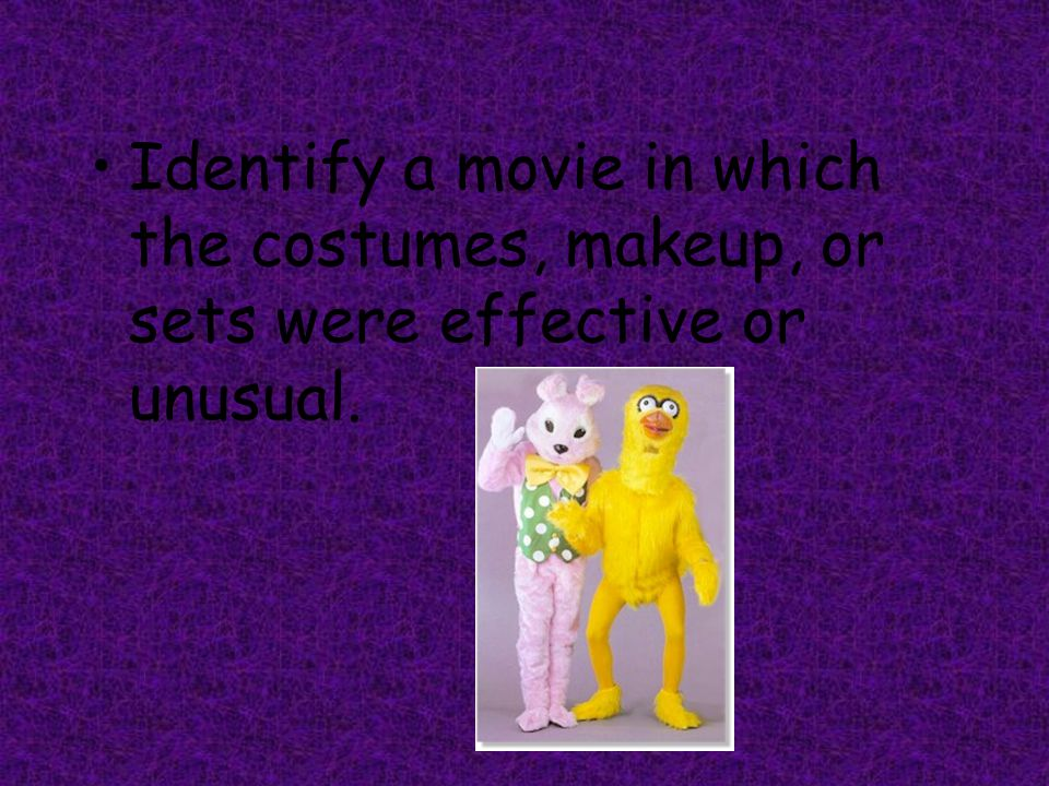 Identify a movie in which the costumes, makeup, or sets were effective or unusual.