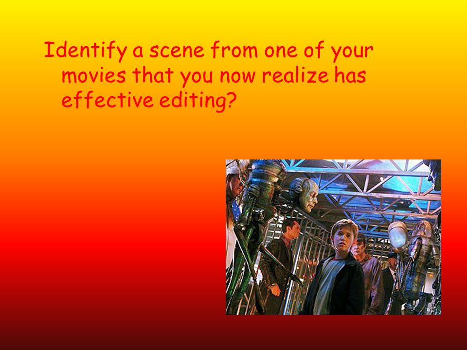 Identify a scene from one of your movies that you now realize has effective editing