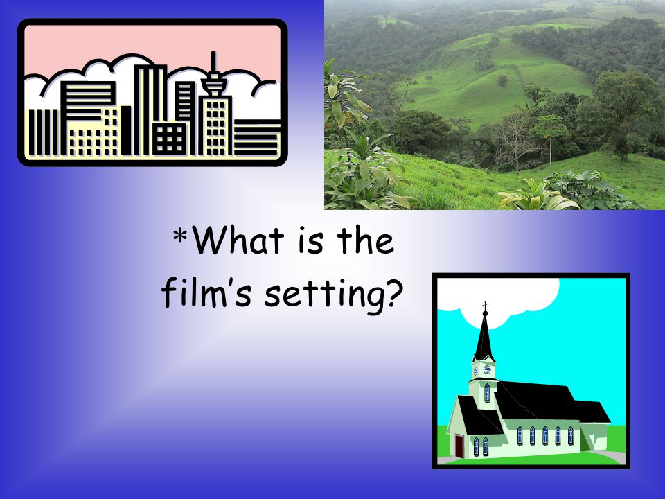*What is the film's setting