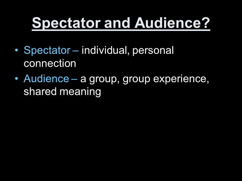 Spectator and Audience
