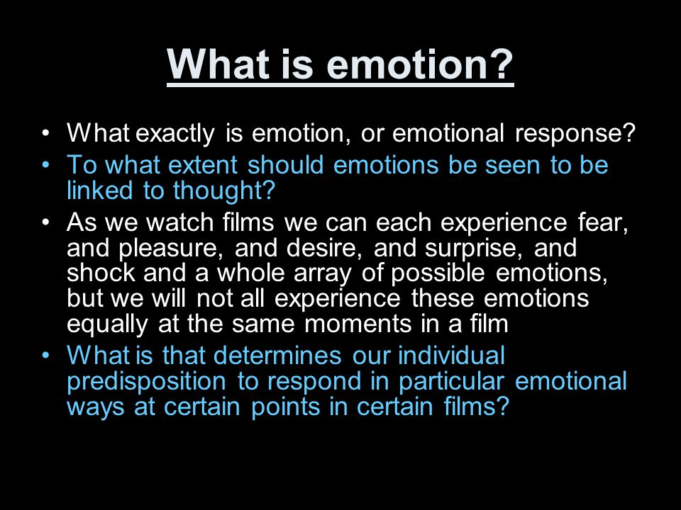 What is emotion What exactly is emotion, or emotional response