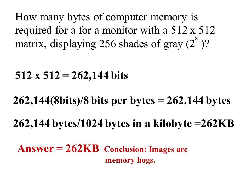 262,144(8bits)/8 bits per bytes = 262,144 bytes