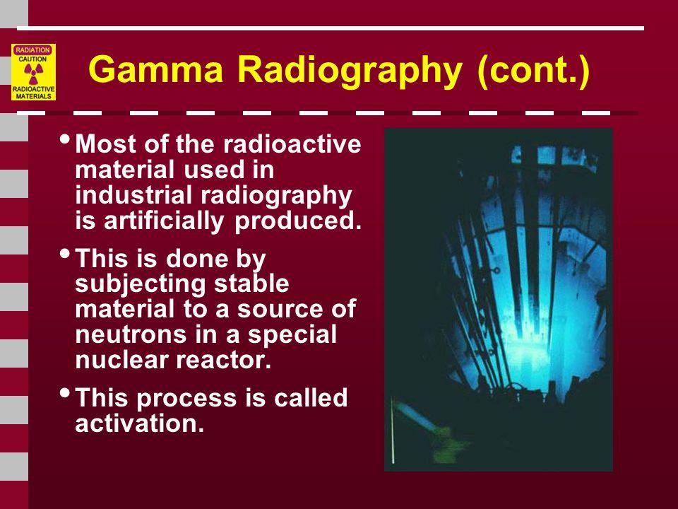 Gamma Radiography (cont.)
