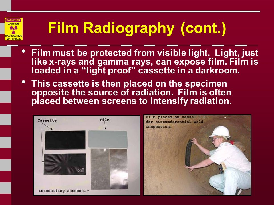 Film Radiography (cont.)