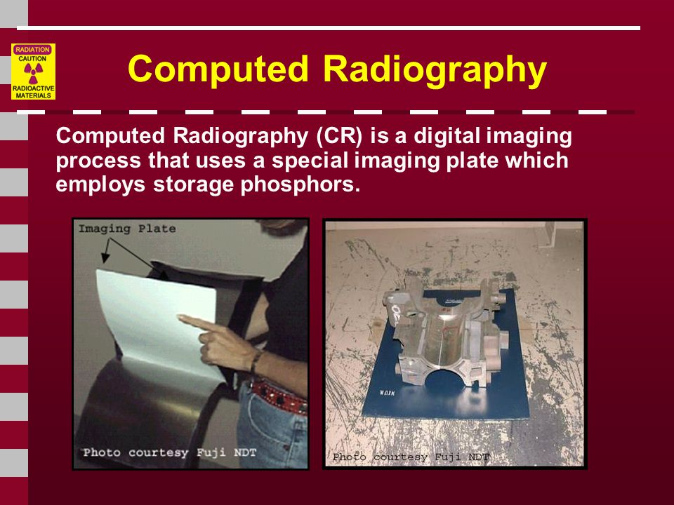 Computed Radiography Computed Radiography (CR) is a digital imaging process that uses a special imaging plate which employs storage phosphors.