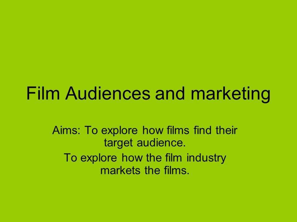 Film Audiences and marketing