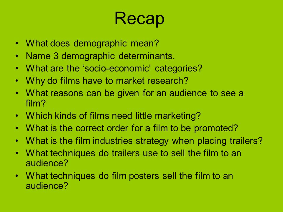 Recap What does demographic mean Name 3 demographic determinants.