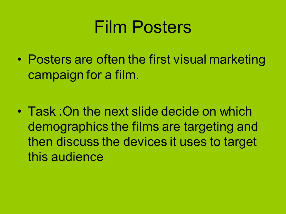 Film Posters Posters are often the first visual marketing campaign for a film.